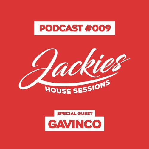"Jackies Music House Session #009 - ""Gavinco"""