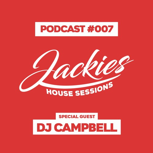 """Jackies Music House Sessions #007 - """"Dj Campbell"""""""