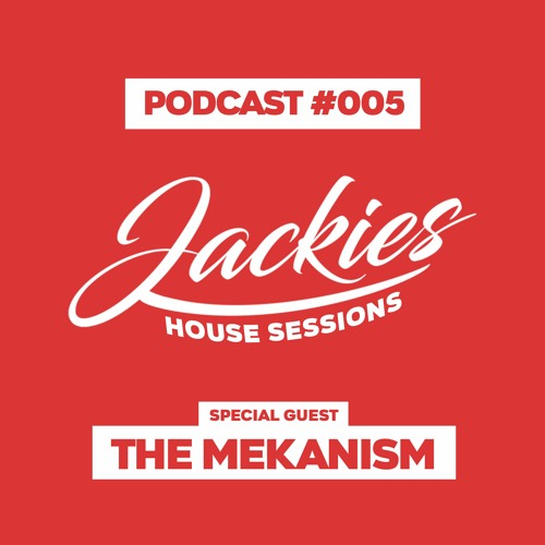 """Jackies Music House Sessions #005 - """"The Mekanism"""""""