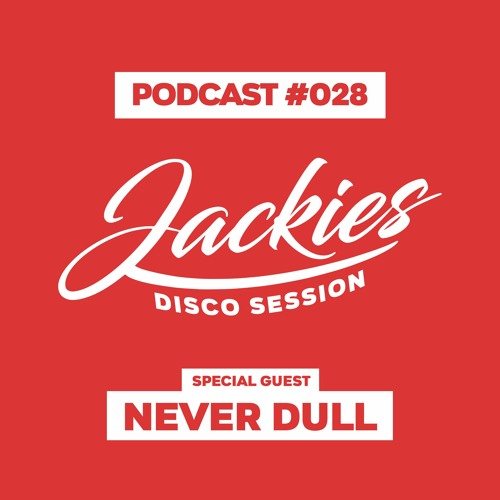 "Jackies Music Disco Session #028 - ""Never Dull"""