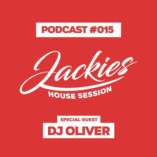 "Jackies Music House Session #015 - ""Dj Oliver"""