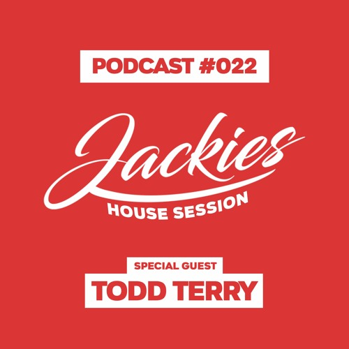 """Jackies Music House Session #022 - """"Todd Terry"""""""