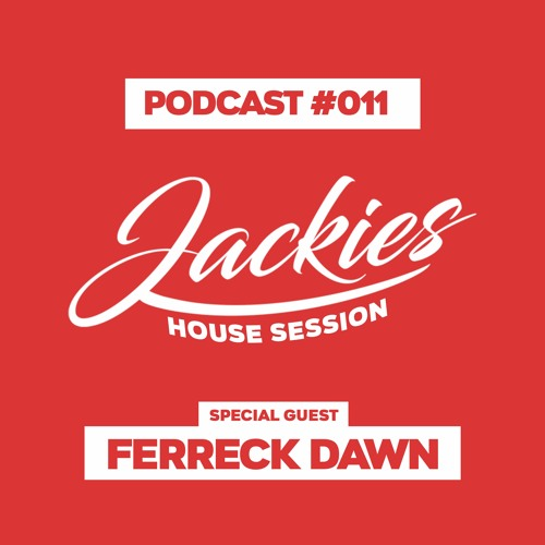 """Jackies Music House Session #011 - """"Ferreck Dawn"""""""