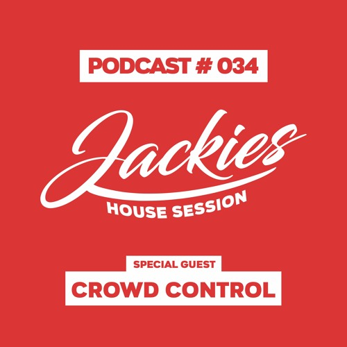 "Jackies Music House Session #034 - ""Crowd Control"""